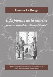 """L'Espionne de la marine: Et autres récits de la collection """"Patrie"""""""