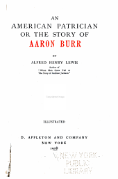 An American Patrician: Or, The Story of Aaron Burr