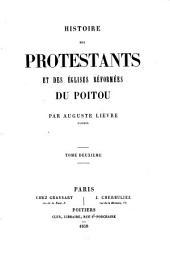 Histoire des Protestants et des Eglises réformées du Poitou: Volume2