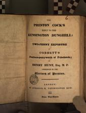The Preston cock's reply to the Kensington dunghill: a two-penny exposure of Cobbett's fourteen-pennyworth of falsehoods: Volume 6