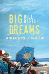 Big Dreams: Into the Heart of California