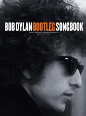 Bob Dylan: Bootleg Songbook