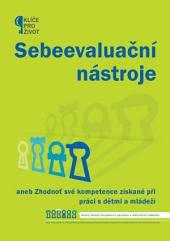 SEN – Sebeevaluační nástroje: aneb Zhodnoť své kompetence získané při práci s dětmi a mládeží