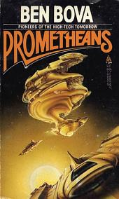 Prometheans: Pioneers of the High-Tech Tomorrow
