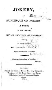 Jokeby, a Burlesque on Rokeby: A Poem ... in Six Cantos