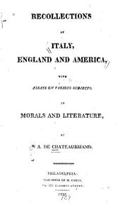 Recollections of Italy, England and America: With Essays on Various Subjects, in Morals and Literatue