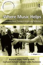 Where Music Helps: Community Music Therapy in Action and Reflection