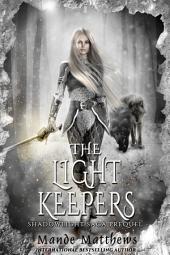 The Light Keepers (ShadowLight Saga): Prequel to the ShadowLight Saga