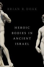 Heroic Bodies in Ancient Israel