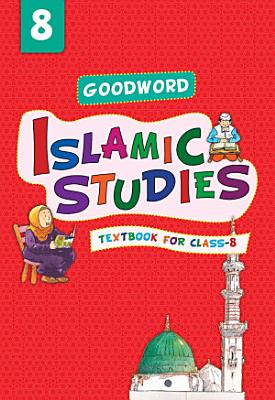 Goodword Islamic Studies Text Book for Class 8  Goodword  PDF
