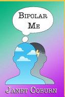 Bipolar Me Book