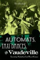 Automats  Taxi Dances  and Vaudeville PDF