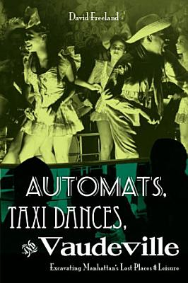 Automats  Taxi Dances  and Vaudeville PDF