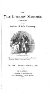The Yale Literary Magazine: Volume 56