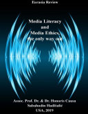 MEDIA LITERACY AND MEDIA ETHICS, THE ONLY WAY OUT