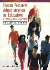 Human Resources Administration in Education: A Management Approach, Edition 9
