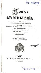 Oeuvres de Molière: Avec un commentaire historique et littéraire; précédées du tableau des moeurs du dix-septième siècle, et de la vie de Molière, Volume4