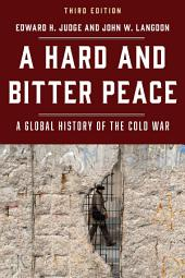 A Hard and Bitter Peace: A Global History of the Cold War, Edition 3
