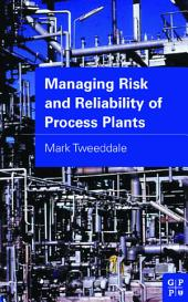 Managing Risk and Reliability of Process Plants