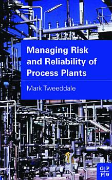 Managing Risk and Reliability of Process Plants PDF