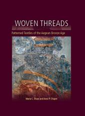 Woven Threads: Patterned Textiles of the Aegean Bronze Age