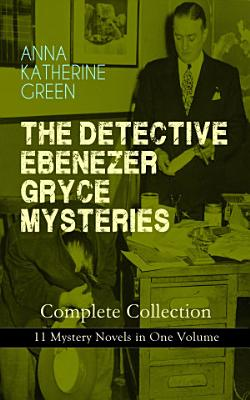 THE DETECTIVE EBENEZER GRYCE MYSTERIES     Complete Collection  11 Mystery Novels in One Volume PDF