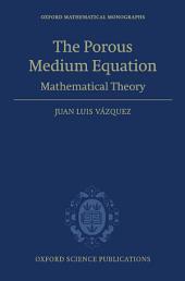 The Porous Medium Equation: Mathematical Theory
