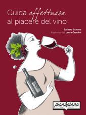 Guida affettuosa al piacere del vino