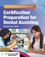 Jones   Bartlett Learning   s Certification Preparation for Dental Assisting  Enhanced Edition PDF