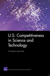 U.S. Competitiveness in Science and Technology