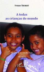 A todas as crianças do mundo: Crônicas de um Convite à Vida -, Volume14