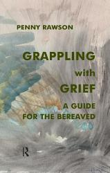Grappling With Grief Book PDF