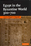 Egypt in the Byzantine World, 300-700