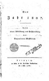 Das Jahr 1807. Nebst einer Abbildung und Beschreibung des Napoleon-Gestirns