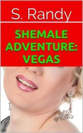 Shemale Adventure: Vegas