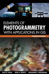 Elements of Photogrammetry with Application in GIS, Fourth Edition: Edition 4