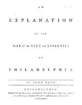 An Explanation of the map of the City and Liberties of Philadelphia