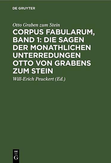 Corpus fabularum  Band 1  Die Sagen der monathlichen Unterredungen Otto von Grabens zum Stein PDF