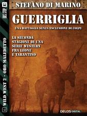 Guerriglia: Wild West 11