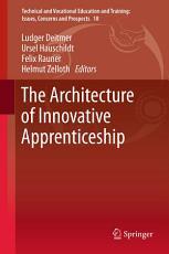 The Architecture of Innovative Apprenticeship PDF