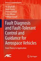 Fault Diagnosis and Fault Tolerant Control and Guidance for Aerospace Vehicles PDF