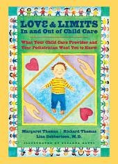 Love and Limits In and Out of Child Care: What Your Child Care Provider and Your Pediatrician Want You to Know