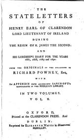 The State letters of Henry earl of Clarendon ... during the reign of k. James the second: and his lordship's diary for the years 1687, 1688, 1689, and 1690
