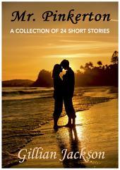 Mr. Pinkerton: An Anthology of 24 Short Stories