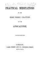 Practical Meditations on the first three chapters of the Apocalypse. [With the text.]