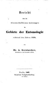 Bericht u ber die wissenschaftlichen Leistungen im Gebiete der Entomologie wa hrend des Jahres 1853 [-1864]