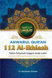 Anwarul Qur'an Tafsir, Terjemah, Inggris, Arab, Latin: 112 Al - Ikhlash: Yang Maha Esa