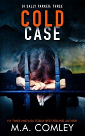 Cold Case: DI Sally Parker thriller #3