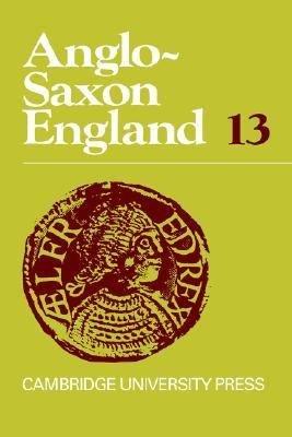 Anglo-Saxon England: Volume 13