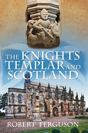 The Knights Templar and Scotland PDF